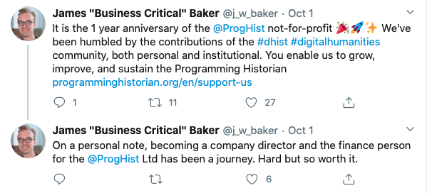 Tweet de James Baker: It is the 1 year anniversary of the @ProgHist not-for-profit! We've been humbled by the contributions of the #dhist #digitalhumanities community, both personal and institutional. You enable us to grow, improve, and sustain the Programming Historian